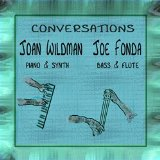Joan Wildman , Joe Fonda Conversations