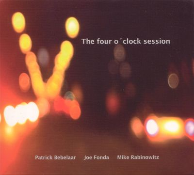 The Four O'Clock Session -Fonda, Bebelaar, Rabinowitz