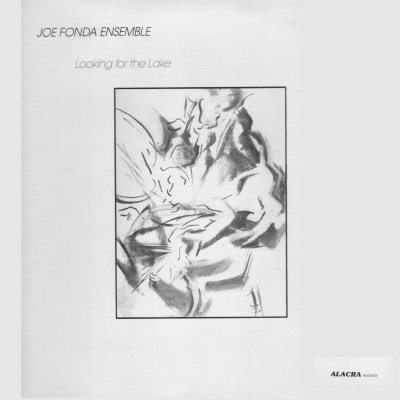 Looking for the Lake Joe Fonda Ensemble  LP