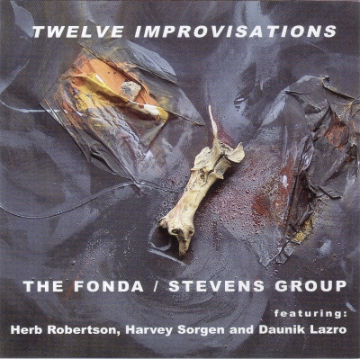 Twelve Improvisations - The Fonda Stevens Group