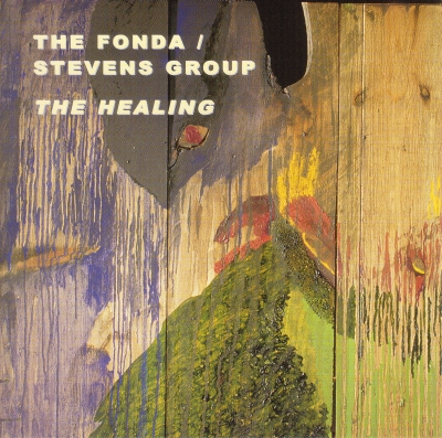 The Healing - The Fonda Stevens Group