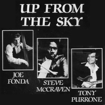 Up From The Sky LP  -Joe Fonda ,Steve MacCraven , Tony Purrone