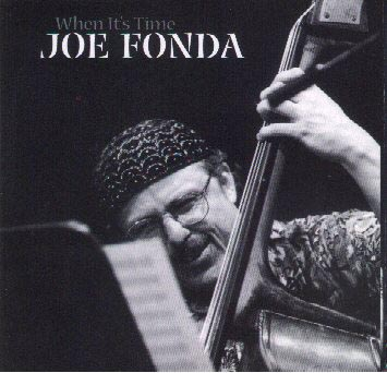 When It's Time - Joe Fonda , Solo Bass